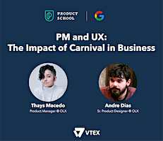 PM & UX: The Impact of Carnival in Business