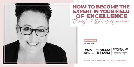 WNA | Brisbane | Become the Expert in your Field of Excellence tickets