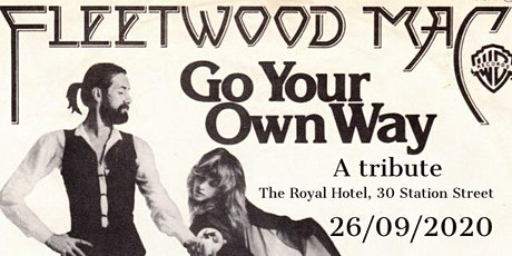 Go your own way- a tribute to Fleetwood mac tickets
