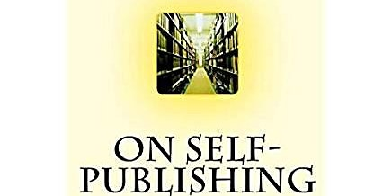 On Self-Publishing: For Writers & Beginners
