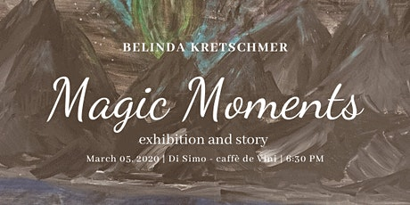 Magic Moments - Exhibition and story Tickets