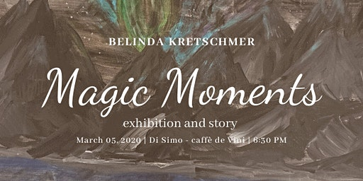 Magic Moments - Exhibition and story