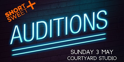 Short+Sweet Canberra: auditions
