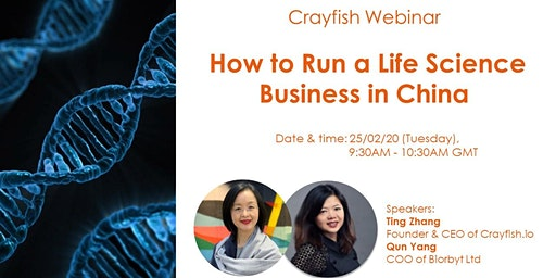 Crayfish Webinar: How to Run a Life Science Business in China?