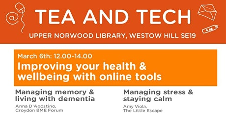 Tea & Tech - Managing health with online tools (Memory Loss & Stress) tickets
