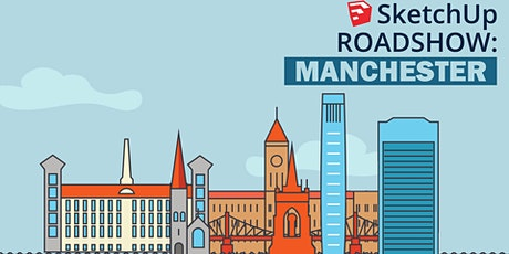 SketchUp UK Roadshow: Manchester! tickets