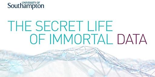 Symposium - The Secret Life of Immortal Data