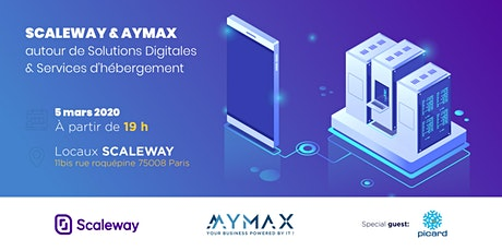 SCALEWAY & AYMAX autour de Solutions Digitales et Services d'hébergement tickets