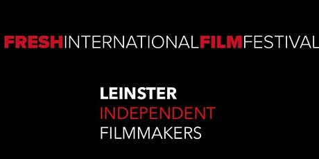 Fresh International Film Festival - Leinster independent Heat, Light House Cinema tickets