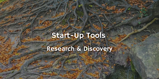 Start-Up Tools #2 - Research & Discovery