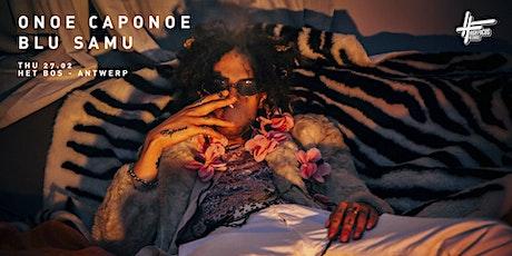 Onoe Caponoe + Blu Samu // Het Bos tickets
