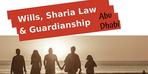 Wills, Sharia Law and Guardianship Abu Dhabi