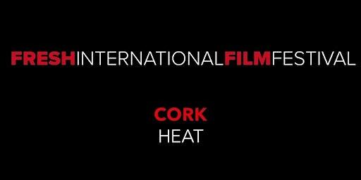 Fresh International Film Festival - Cork Heat