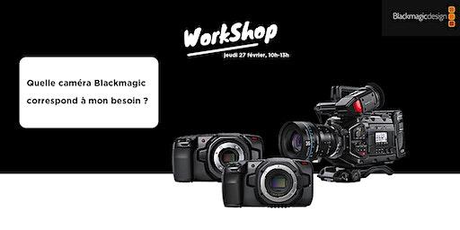 [WorkShop] Quelle caméra Blackmagic correspond à mon besoin ?