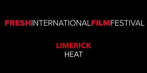 Fresh International Film Festival - Limerick Heat