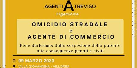 OMICIDIO STRADALE E AGENTE DI COMMERCIO biglietti