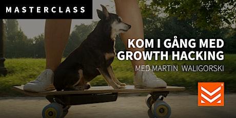Masterclass: Kom igång med Growth Hacking tickets