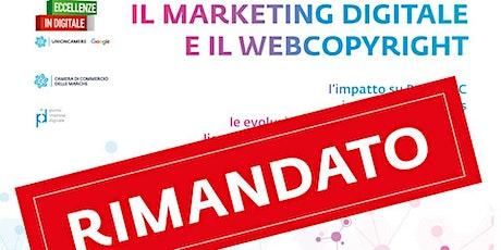ECCELLENZE IN DIGITALE | MARKETING DIGITALE E WEBCOPYRIGHT: impatto su B2B e B2C, modelli di Business, evoluzioni del marketing, licenze d'uso e gestione delle fonti nel web  biglietti