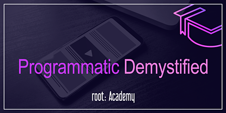 root: Academy | Programmatic Demystified tickets