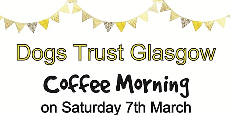 Dogs Trust Glasgow Coffee Morning tickets