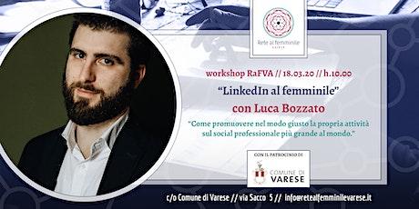 Ciclo di Workshop RaFVA - Luca Bozzato: LinkedIn al femminile biglietti