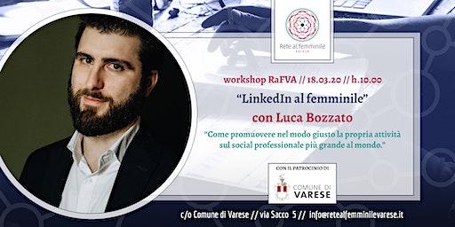 Ciclo di Workshop RaFVA - Luca Bozzato: LinkedIn al femminile