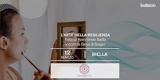 L'arte della resilienza. Rete al Femminile Biella incontra Gioia di Biagio