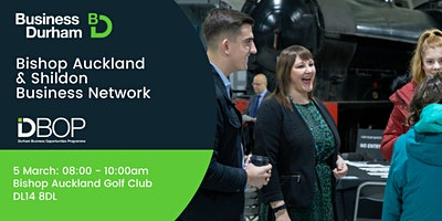Bishop Auckland and Shildon Business Network - 5 March 2020