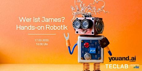 Wer ist James? Hands-on Robotik Tickets