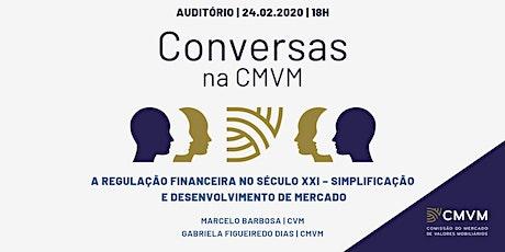 Conversas na CMVM: A regulação financeira no século XXI – simplificação e desenvolvimento de mercado bilhetes