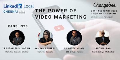 The Power of Video Marketing #LinkedInLocalChennai Feb 2020