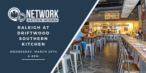 Network After Work Raleigh at Driftwood Southern Kitchen