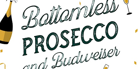 Bottomless Prosecco & Budweiser* tickets