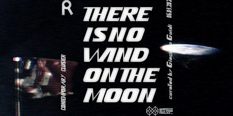 There is no wind on the moon ~ Opening biglietti