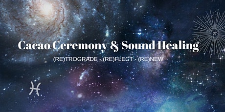 Cacao Ceremony & Sound Healing Tickets