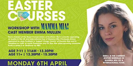 TSOS X Mamma Mia Cast Member Emma Mullen (Ages 7-11) tickets