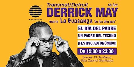 """DERRICK MAY meets LA  GUASANGA  """"de los diurnos"""" entradas"""