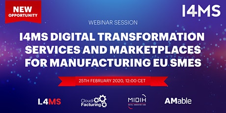 I4MS Digital Transformation Services & Marketplaces for Manufacturing SMEs tickets