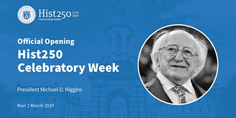 Official Opening of Hist250 Week with President Michael D. Higgins tickets