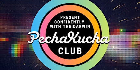 Present Confidently with the Darwin PechaKucha Club tickets