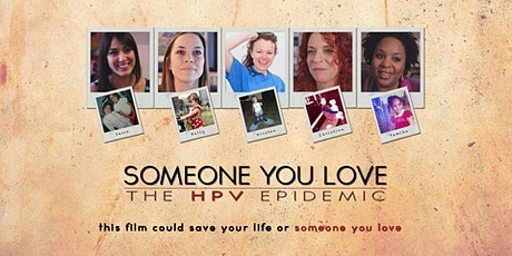 Someone You Love, the HPV Epidemic ~ Film Screening plus Panel Discussion tickets