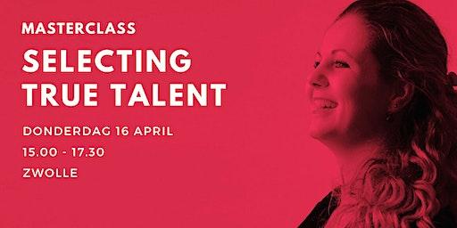 Masterclass 'Selecting True Talent'