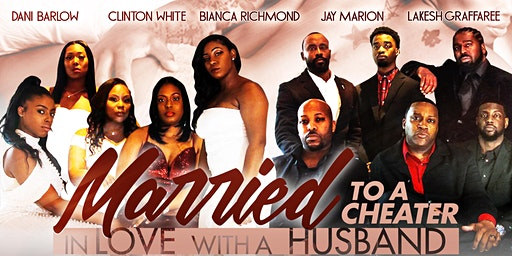 Married To A Cheater, In Love With A Husband - The Stage Play