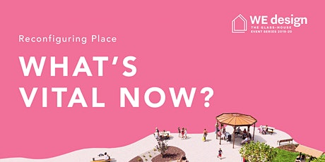 Reconfiguring Place: What's Vital Now? tickets