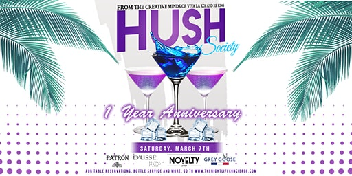 HUSH Society: 1 Year Anniversary