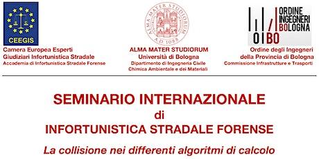 SEMINARIO INTERNAZIONALE DI INFORTUNISTICA STRADALE FORENSE biglietti