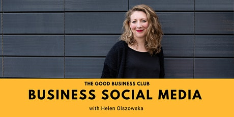 Good Business Social Media with Helen Olszowska tickets