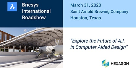 POSTPONED: The Bricsys International Roadshow @ Saint Arnold Brewing Company tickets