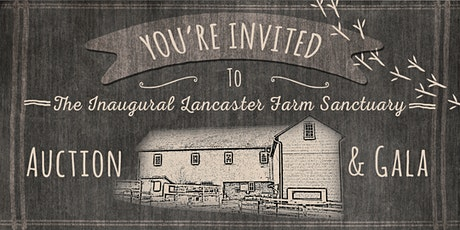 Lancaster Farm Sanctuary Auction/Gala tickets