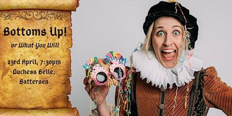 Bottoms Up! Shakespeare's Birthday Bash tickets
